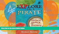 Big Sales  Explore Like a PIRATE: Gamification and Game-Inspired Course Design to Engage, Enrich