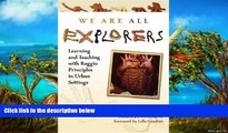 Deals in Books  We Are All Explorers: Learning and Teaching with Reggio Principles in Urban