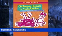 Buy NOW  Challenging Behavior in Young Children: Understanding, Preventing and Responding