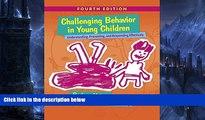 Buy NOW  Challenging Behavior in Young Children: Understanding, Preventing and Responding