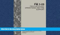 READ THE NEW BOOK  Field Manual FM 3-09 Field Artillery Operations and Fire Support  April 2014