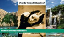 Buy NOW  What Is Waldorf Education?: Three Lectures  Premium Ebooks Online Ebooks