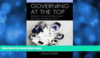 Deals in Books  Governing at the Top: Building a Board-Superintendent Strategic Governing Team