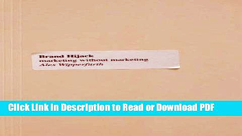 Download Brand Hijack: Marketing Without Marketing Book Online