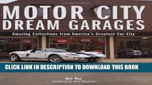 [READ] Ebook Motor City Dream Garages: Amazing Collections from America s Greatest Car City Free