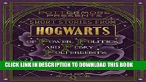 [READ] Ebook Short Stories from Hogwarts of Power, Politics and Pesky Poltergeists (Kindle Single)
