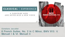 Johann Sebastian Bach : 6 French Suites, No. 2 in C Minor, BWV 813: V. Menuet I & VI. Menuet II