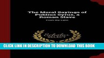 [READ PDF] Kindle The Moral Sayings of Publius Syrus, a Roman Slave: From the Latin Free Download