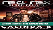 [READ PDF] Kindle Red Rex: Blood Echoes (The Blood Sinners Prophecy) (Volume 1) Full Book