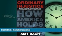 FAVORITE BOOK  Ordinary Injustice: How America Holds Court FULL ONLINE
