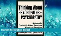 GET PDF  Thinking About Psychopaths and Psychopathy: Answers to Frequently Asked Questions With