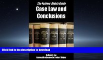 FAVORITE BOOK  Case Law and Conclusions: A Fathers Rights Guide (Case Law and Conclusions for