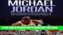 Best Seller Michael Jordan: The Inspiring Story of One of Basketball s Greatest Players Read