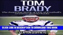 Best Seller Tom Brady: The Inspiring Story of One of Football s Greatest Quarterbacks (Football