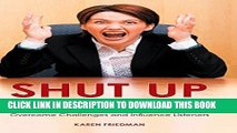 MOBI Shut Up and Say Something: Business Communication Strategies to Overcome Challenges and