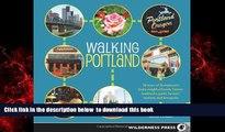 liberty book  Walking Portland: 30 Tours of Stumptown s Funky Neighborhoods, Historic Landmarks,