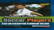 Books The World s Greatest Soccer Players (The World s Greatest Sports Stars (Sports Illustrated
