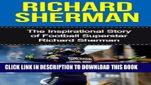 Books Richard Sherman: The Inspirational Story of Football Superstar Richard Sherman (Richard
