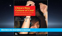 READ BOOK  China s New Culture of Cool: Understanding the world s fastest-growing market FULL