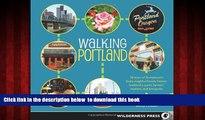 Read book  Walking Portland: 30 Tours of Stumptown s Funky Neighborhoods, Historic Landmarks, Park