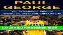 Best Seller Paul George: The Inspirational Story of Basketball Superstar Paul George (Paul George