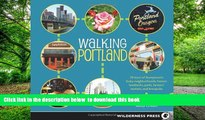 Read books  Walking Portland: 30 Tours of Stumptown s Funky Neighborhoods, Historic Landmarks,