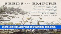 [FREE] Ebook Seeds of Empire: Cotton, Slavery, and the Transformation of the Texas Borderlands,