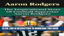 Best Seller Aaron Rodgers  The Inspirational Story of Football Superstar Aaron Rodgers (Aaron