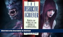 READ  The Destructive Achiever: Power and Ethics in the American Corporation FULL ONLINE
