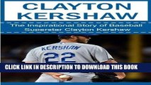 Books Clayton Kershaw: The Inspirational Story of Baseball Superstar Clayton Kershaw (Clayton