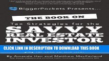 [PDF Kindle] The Book on Tax Strategies for the Savvy Real Estate Investor: Powerful techniques
