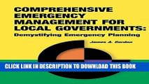 [FREE] Ebook Comprehensive Emergency Management for Local Governments: Demystifying Emergency