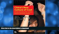 READ BOOK  China s New Culture of Cool: Understanding the world s fastest-growing market  BOOK