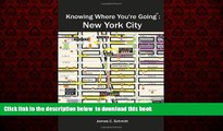Read book  Knowing Where You re Going: New York City (The Ultimate New York City Travel Guide with