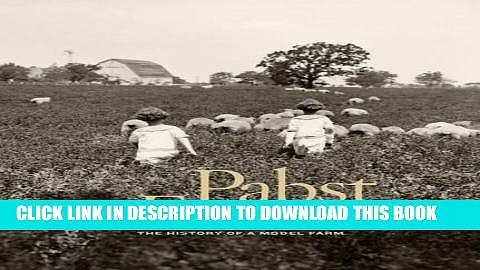 [FREE] Ebook Pabst Farms: The History of a Model Farm PDF Kindle