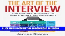 [FREE] Ebook Interview: The Art of the Interview: The Perfect Answers to Every Interview Question