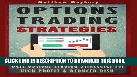 [FREE] Ebook Options Trading: Strategies – Best Options Trading Strategies For High Profit