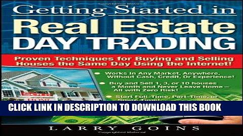 [FREE] Download Getting Started in Real Estate Day Trading: Proven Techniques for Buying and