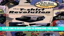 [DOWNLOAD] EBOOK The T-Shirt Revolution: Building Your Business Using a Digital Apparel Printer