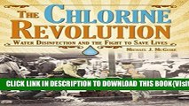 [PDF] Download Chlorine Revolution, The: The History of Water Disinfection and the Fight to Save
