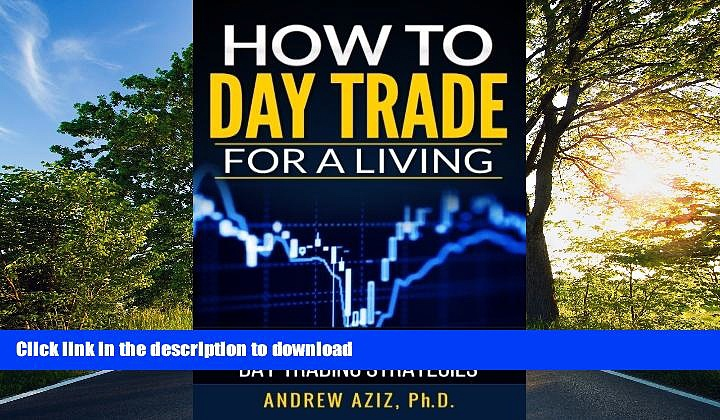 FAVORITE BOOK  How to Day Trade for a Living: A Beginner s Guide to Trading Tools and Tactics,