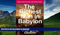 READ BOOK  The Richest Man in Babylon: Now Revised and Updated for the 21st Century (Paperback) -