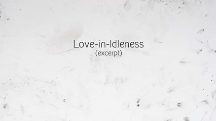 'Love in Idleness' trailer (Kim Noce, UK)