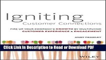 Read Igniting Customer Connections: Fire Up Your Company s Growth By Multiplying Customer