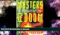 READ BOOK  Masters of Doom: How Two Guys Created an Empire and Transformed Pop Culture FULL ONLINE