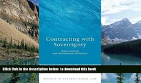 Read book  Contracting with Sovereignty: State Contracts and International Arbitration (Studies in