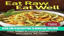EPUB DOWNLOAD Eat Raw, Eat Well: 400 Raw, Vegan and Gluten-Free Recipes PDF Online