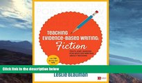 #A# Teaching Evidence-Based Writing: Fiction: Texts and Lessons for Spot-On Writing About Reading