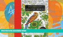 Buy NOW  Exotic Birds: Gorgeous Coloring Books with More than 120 Pull-out Illustrations to
