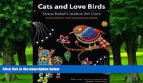 Buy NOW  Cats and Love Birds: Stress Relief Creative Art Class (Stress Reliever Coloring Books for